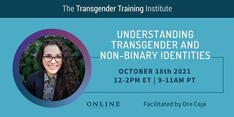 101: Understanding Trans and Non-Binary Identities - 10/18/21,12-2ET/9-11PT tickets