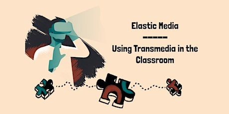 Using Transmedia in the Classroom tickets