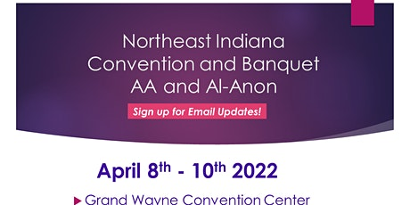 2022 - Annual Northeast Indiana Convention and Banquet  -AA & Al-Anon tickets