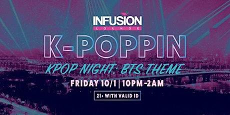 K-POPPIN (K-Pop Theme: BTS) tickets