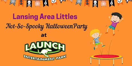 Lansing Area Littles Not-So-Spooky Halloween Party tickets