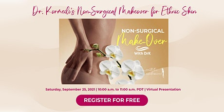 Beauty and Aesthetics -  Dr. Kormeili's Makeover  in Ethnic Skin tickets