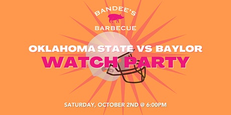 Oklahoma State VS Baylor Watch Party tickets