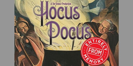 Hocus Pocus Entirely From Memory tickets