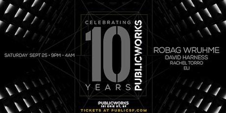 Public Works 10: Robag Wruhme, David Harness, Rachel Torro & Elz tickets
