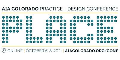 2021 AIA Colorado Practice + Design Conference