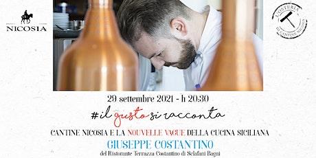 Il gusto si racconta - La grande cucina di Giuseppe Costantino da Nicosia biglietti