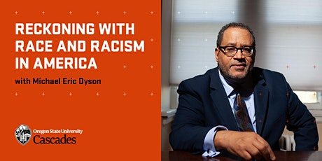 Reckoning with Race and Racism in America with Michael Eric Dyson tickets