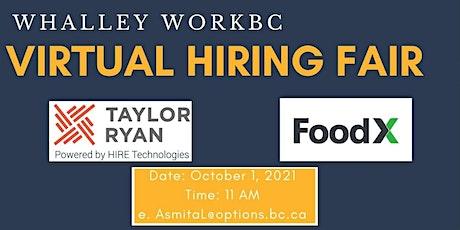 Whalley WorkBC Virtual Hiring Fair – Taylor Ryan & FoodX tickets