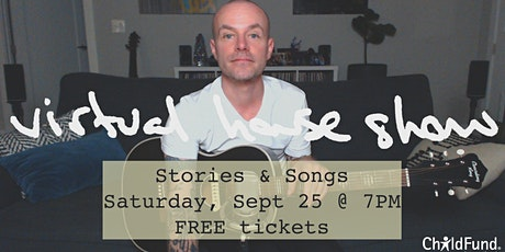 Virtual House Show - Stories & Songs (benefitting ChildFund) tickets