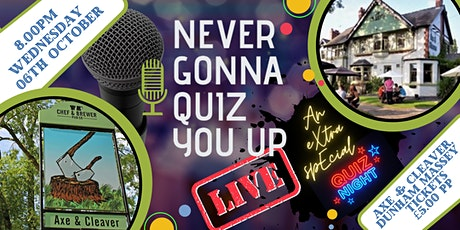 Never Gonna Quiz You Up  LIVE  -  An eXtra spEcial QUIZ NIGHT!! tickets