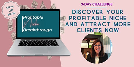 Discover Your Profitable Niche and Attract More Clients Now! tickets