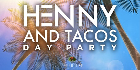 HENNY & TACOS DAY PARTY @ TREEHOUSE ROOFTOP DTLA / FREE until 5pm tickets