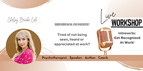Introverts: Get Recognized at Work! tickets