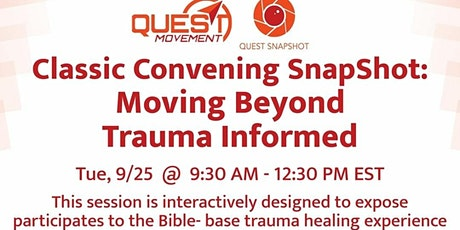 Classic Convening SnapShot: Moving Beyond Trauma Informed tickets