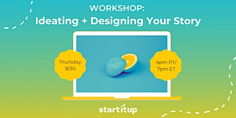 Workshop: Ideating + Designing Your Story tickets