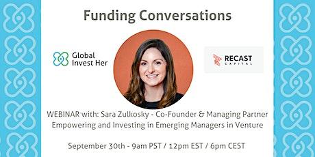 Funding Conversation with Sara Zulkosky - Managing Partner - Recast Capital tickets