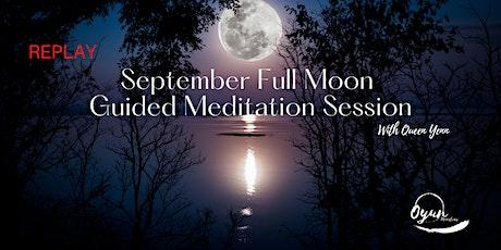REPLAY of September Full Moon Guided Meditation tickets
