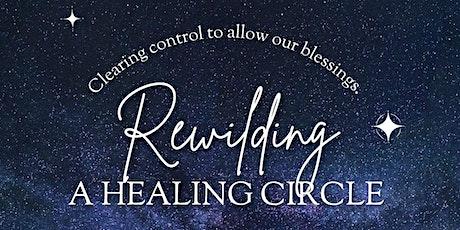 Rewilding: A Healing Circle - Reiki & Theta   October - RECEIVING tickets