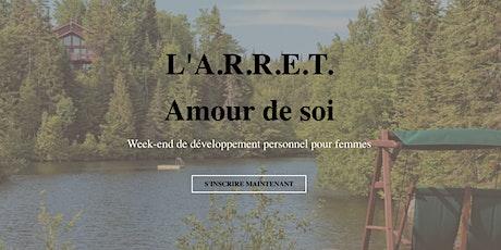 """L'A.R.R.E.T. """"Amour de soi"""" - Week-end de ressourcement pour femmes. tickets"""