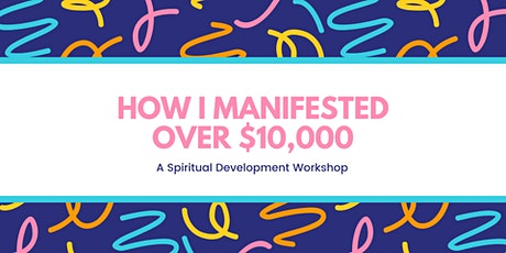 How I Manifested over $10,000 - Virtual Workshop tickets