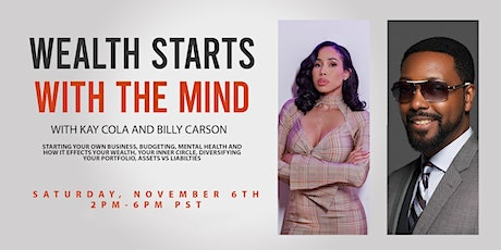 Wealth Starts with the Mind by Billy Carson and Kay Cola tickets