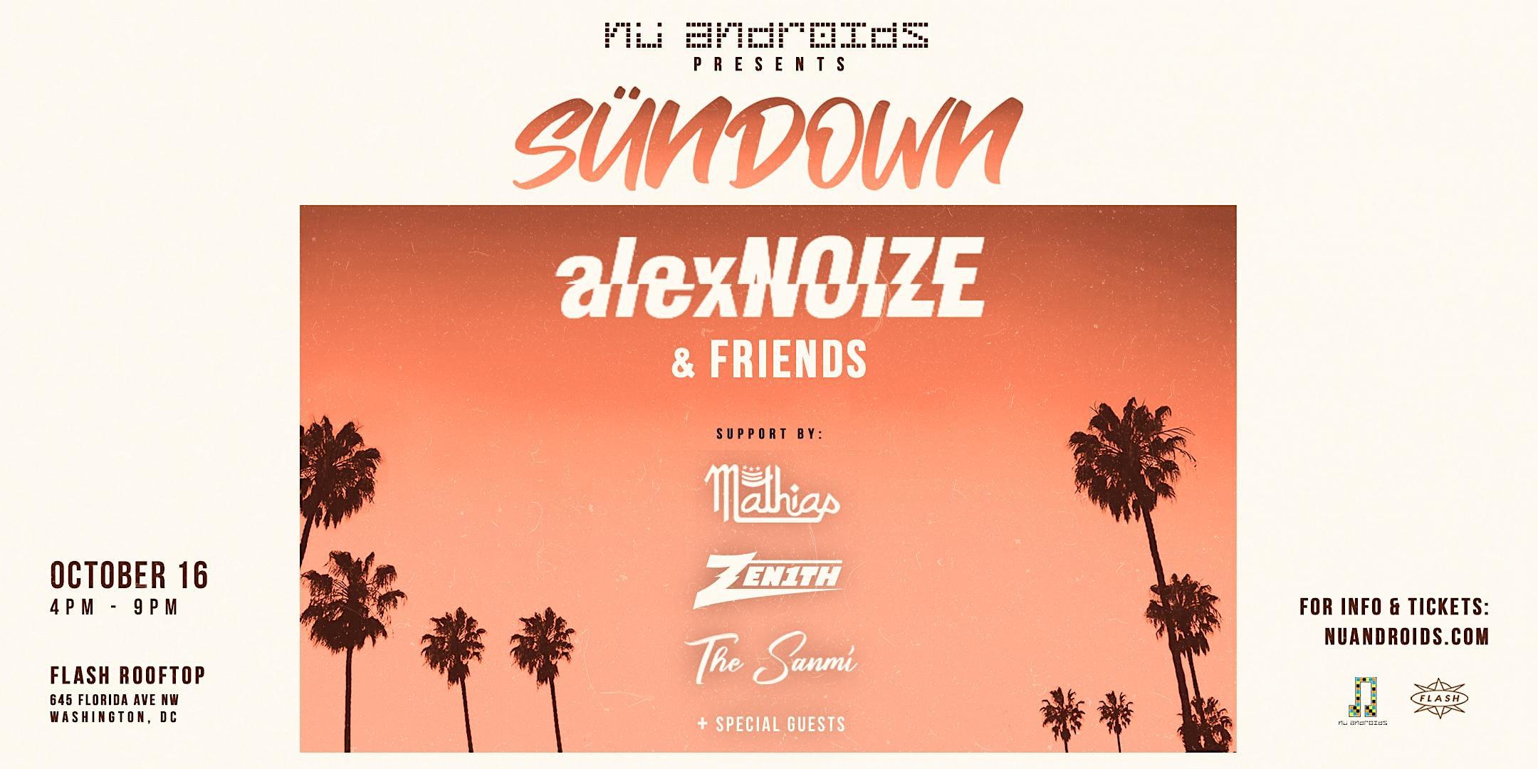 Nü Androids Presents: Alex Noize & Friends (21+)