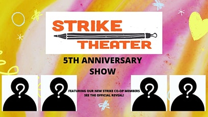 5 Year Anniversary  of Strike Theater Featuring the Big Co-Op Member Reveal tickets