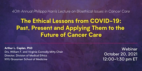 Ethical Lessons from COVID-19: Applying Them to the Future of Cancer Care tickets