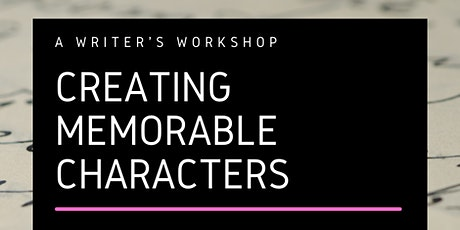 Creating Memorable Characters - A Fiction Workshop tickets