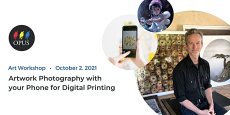 Artwork Photography with your Phone for Digital Printing tickets