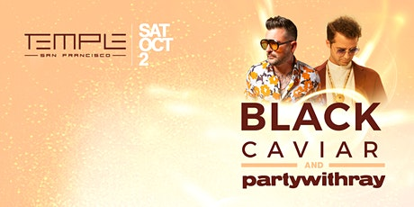 Black Caviar & partywithray at Temple SF tickets