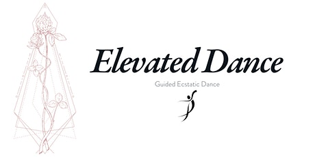 Elevated Dance (Guided Ecstatic Dance) tickets