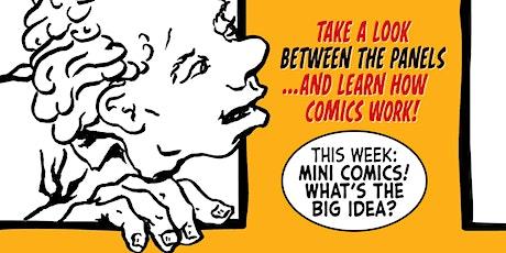 Between the Panels - Mini Comics!  What's the Big idea? tickets