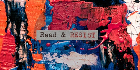 Read and Resist!: Resistance, Power and Protest tickets