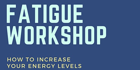 How to Decrease Fatigue and Increase Your Energy Levels tickets