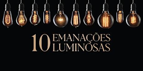 Dez Emanações Luminosas   Novembro de 2021 ingressos