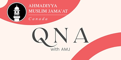 Question and Answers with Ahmadiyya Jamaat Toronto tickets