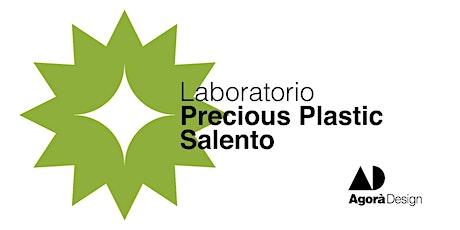 #AgoraDesign2021 - Lab Precious Plastic Salento (sabato 2 ottobre) biglietti