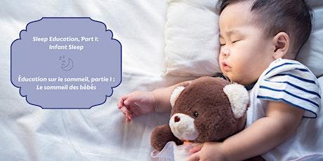 Sleep Education, Part 1: Infant Sleep /  Éducation sur le sommeil, partie 1 billets