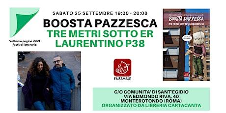 """Presentazione libro """"Tre metri sotto er Laurentino P38"""" di Boosta Pazzesca biglietti"""