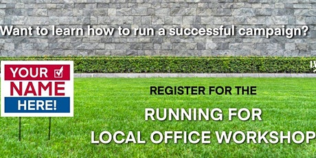 Running for Local Office Workshop tickets