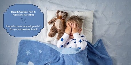 Sleep Education, Part 2: Nighttime Parenting / Éducation sur le sommeil, #2 billets