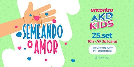 Encontro AKDKids |  Jd Icaraí | Sábado • 25/09 •16h ingressos