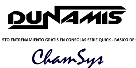 5to Entrenamiento virtual en Iluminacion serie Quick con Chamsys entradas