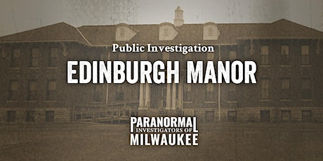 Edinburgh Manor Public Paranormal Investigation –Early Session tickets