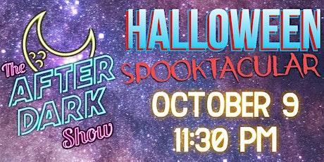 The After Dark Show Halloween Spooktacular! tickets