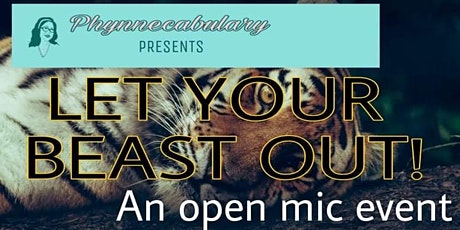 """PHYNNECABULARY PRESENTS: """"LET YOUR BEAST OUT!"""" An Online Open Mic tickets"""