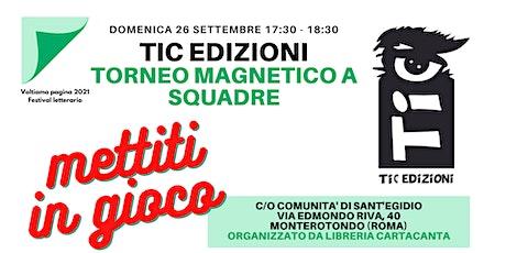 Torneo magnetico a squadre, con TIC edizioni. biglietti