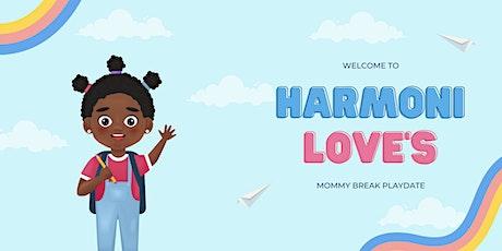 Harmoni Love's Mommy Break Playdate tickets